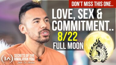 CAUTION! Love, Sex and Commitment During Next FULL MOON   How to Best Prepare For This..