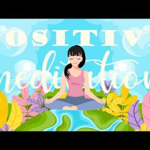 10 Minute Meditation with A Positive Message For You