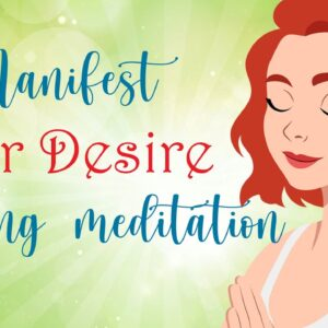 5 Minute Morning Meditation to Manifest Your Desires