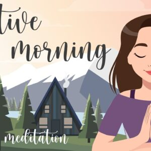 A Positive Morning Guided Meditation