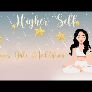 Align with your Higher Self ~ Lions Gate Meditation