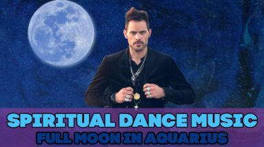 Spiritual Dance Music with The Leo King: Astrology Ceremony Full Moon in Aquarius August 21-22 2021