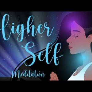 Open up to your Higher Self 10 Minute Guided Meditation