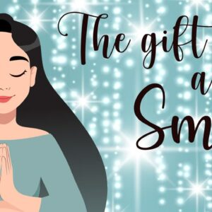 10 Minute Meditation ~ A Gift of a Smile