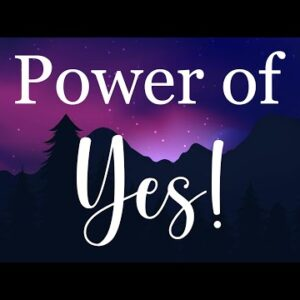 10 Minute Yes Mantra Meditation Feel the power of Yes!