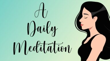 A Daily Guided Meditation