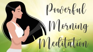 A Powerful 5 Minute Morning Meditation