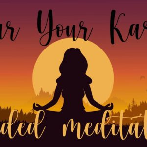 A Special Meditation to Clear Your Karma