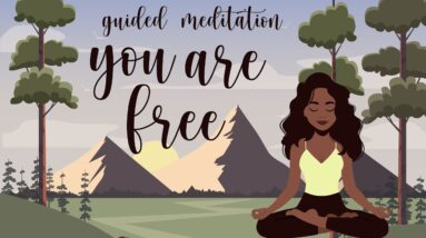 Guided Meditation ~ You Are Free