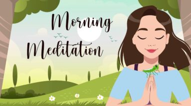 Morning Meditation for More Love, Success, Prosperity & Happiness