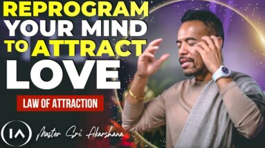 This is Why You Can't Find Love | 3 Ways to Reprogram Your Mind for Love Today! [Law Of Attraction]