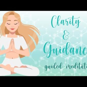 Receive Clarity & Guidance 10 Minute Meditation