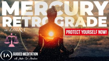 Guided Meditation to Protect Yourself from Mercury Retrograde | Instant Energy Shield with 417Hz