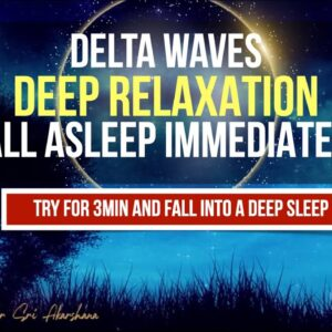 Try Listening for A FEW Minutes | No More Insomnia | Fall Asleep Fast, Delta Waves, Deep Relaxation