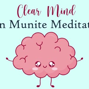 10 Minute Meditation for A Clear Mind