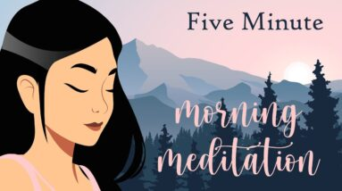 5 Minute Meditation A Morning Full of Possibilities