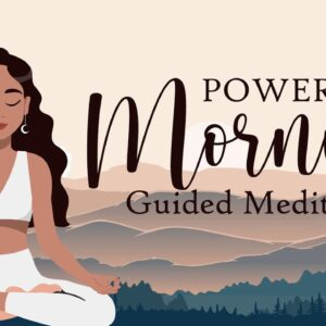 A Powerful Morning Meditation with a Positive Message