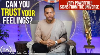 Can We Trust Our Feelings? | Signs From The UNIVERSE!!