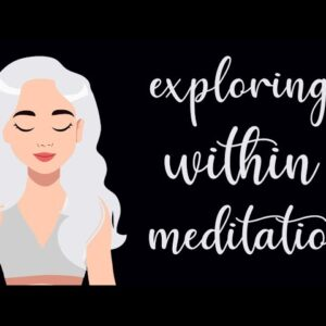 Exploring Within 10 Minute Meditation