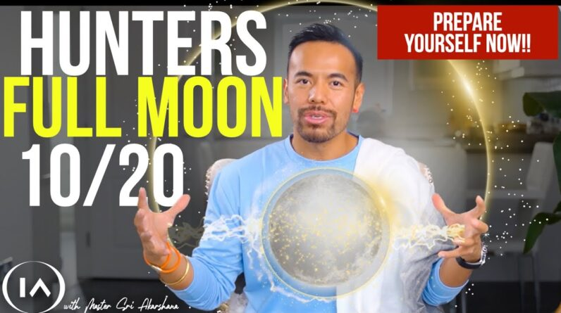 FULL MOON Energy Forecast 10/20 Prepare Yourself Now!