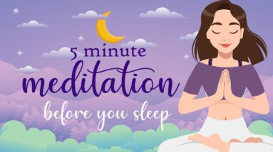 Listen to this 5 Minute Meditation Before You Sleep