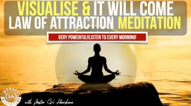Visualise and It Will Come | 11 Minute LOA Meditation VERY POWERFUL!! [Listen to Every Morning]