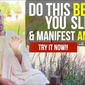 Manifest What You Want | Do This 1 HOUR before Bed [100% RESULTS!!]