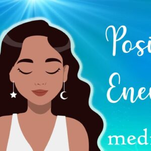 Positive Energy Meditation to Boost Your Mood