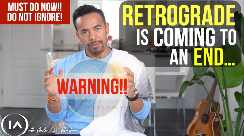 Warning!! Retrograde Is Coming to an End | 3 Things You Must Do NOW!